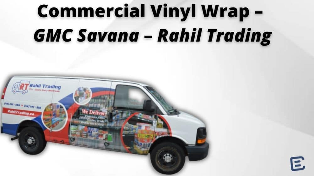 Commercial Vinyl Wrap – GMC Savana – Rahil Trading